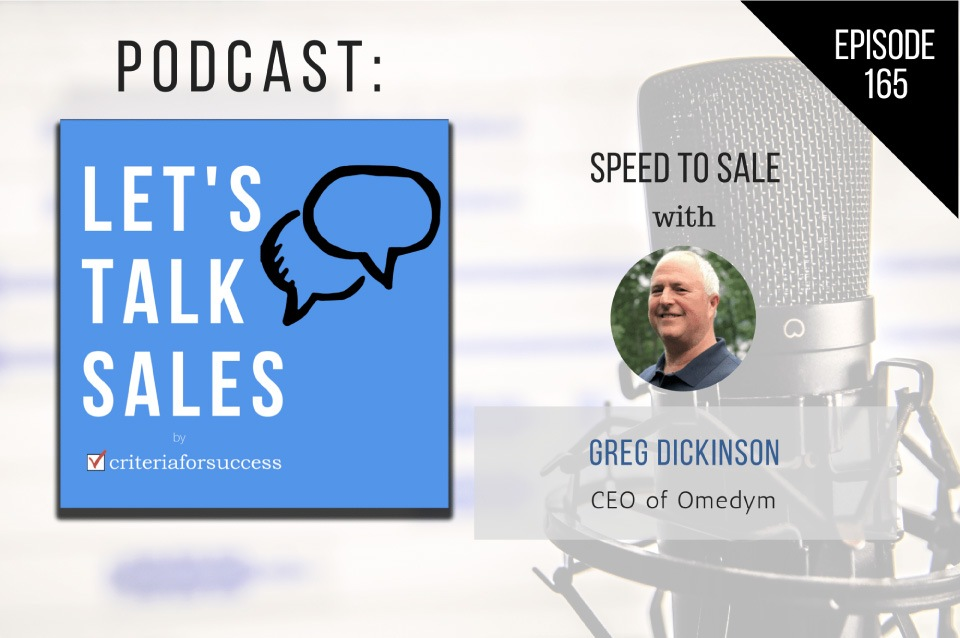 Let's Talk Sales: Speed to Sale with Greg Dickinson